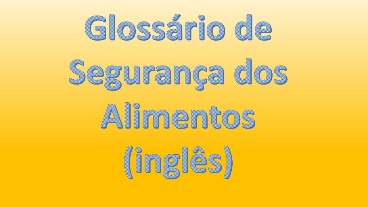 featured image Glossário de segurança dos alimentos inglês-português