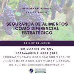 III Workshop Food Safety Brazil – 08 e 09 de junho  –          Segurança   de   Alimentos   como   diferencial   estratégico