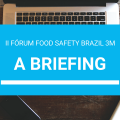 featured image Pequeno briefing do II Fórum Food Safety Brazil 3M